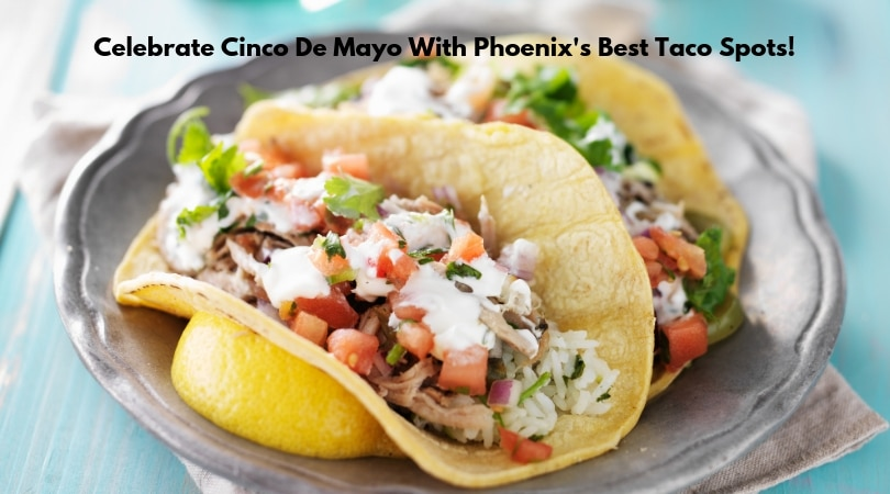 Here in Phoenix there are tons of places to get amazing tacos and even some margaritas to celebrate Cinco de Mayo. It's the best season for celebrating with tacos! Here are our favorite spots around Phoenix as well as some recommendations for what to get!